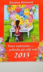 Zuzana Honsová - Dnes nabízíme ... pohodu po celý rok 2013